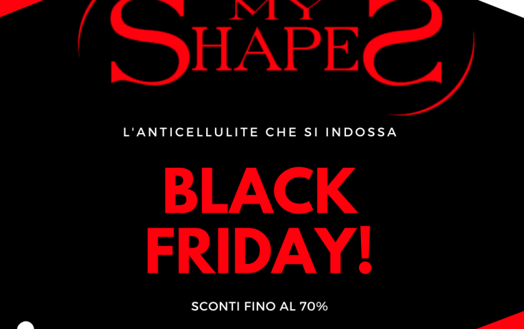 Black Friday? ✴MyShapes non aspetta venerdì!✴